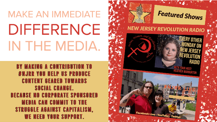 Make an immediate difference in the media. By making a contribution to #NJRR you help us produce content geared towards social change. Because no corporate sponsored media can commit to the struggle against capitalism, we need your support.